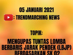 Mengupas Tuntas Lomba Berbaris Jarak Pendek (LBJP) Berdasarkan SK 02-Trendmarching Podcast#10